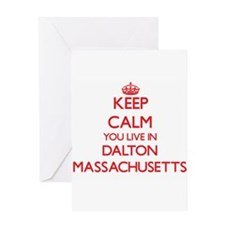 Keep calm you live in Dalton Massac Greeting Cards