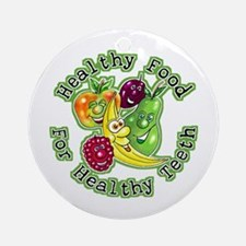 Healthy Snacks for Great Smiles Ornament (Round)