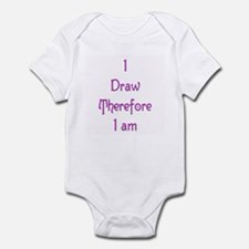 I Draw Therefore I Am  1 Infant Bodysuit