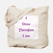 I Draw Therefore I Am  4 Tote Bag