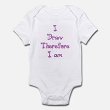 I Draw Therefore I Am  5 Infant Bodysuit