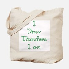 I Draw Therefore I Am  6 Tote Bag