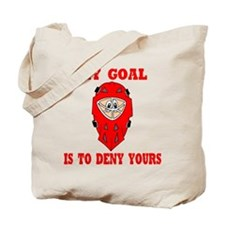 My Goal Is To Deny Yours Tote Bag