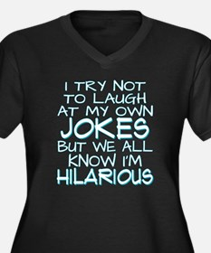 I Try Not To Laugh At My Own Jok Plus Size T-Shirt