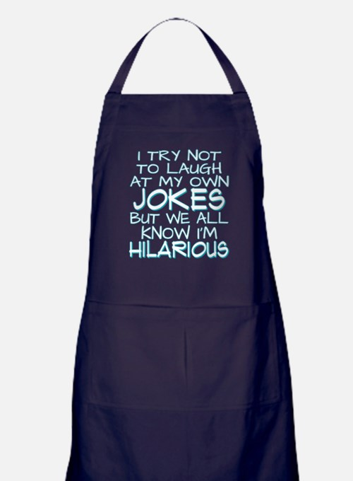 I Try Not To Laugh At My Own Jokes Apron (dark)