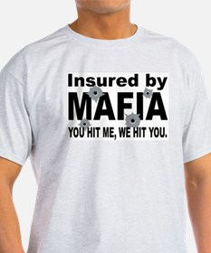 Insured by Mafia T-Shirt