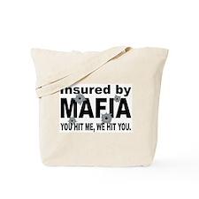 Insured by Mafia Tote Bag