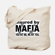 Insured by Mafia Tote Bag