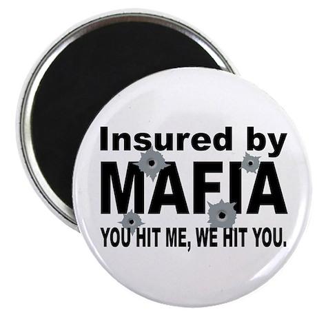 Insured by Mafia Magnet