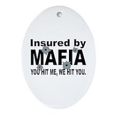Insured by Mafia Oval Ornament