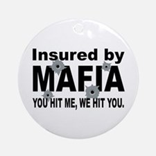 Insured by Mafia Ornament (Round)