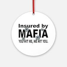 Insured by Mafia Ornament (Round)