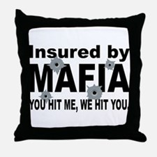 Insured by Mafia Throw Pillow
