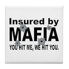 Insured by Mafia Tile Coaster