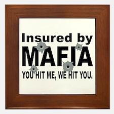 Insured by Mafia Framed Tile