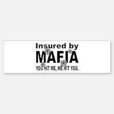 Insured by Mafia Bumper Bumper Bumper Sticker