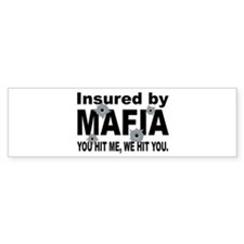 Insured by Mafia Bumper Car Sticker