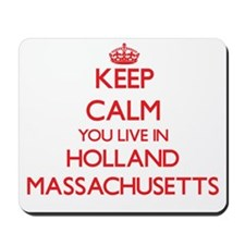 Keep calm you live in Holland Massachuse Mousepad