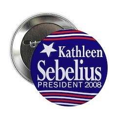 Kathleen Sebelius President 2008 (button)