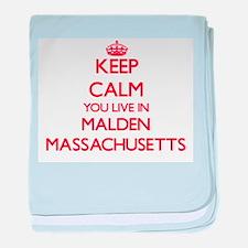 Keep calm you live in Malden Massachu baby blanket