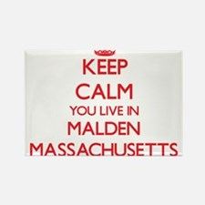 Keep calm you live in Malden Massachusetts Magnets