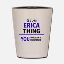 Funny Erica Shot Glass