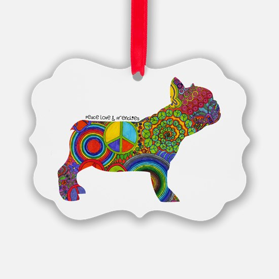 Peace Love Frenchies Ornament