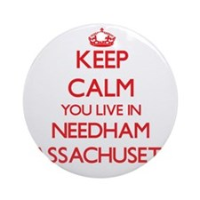 Keep calm you live in Needham Mas Ornament (Round)