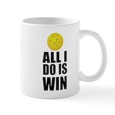 All I Do Is Win Pickleball Mugs