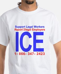 Report Illegal Employers to ICE T-Shirt