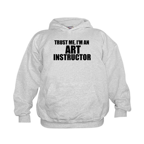 Trust Me, I'm An Art Instructor Sweatshirt