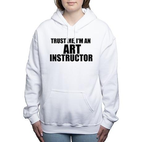 Trust Me, I'm An Art Instructor Sweatshirt
