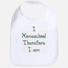 I Homeschool Therefore I Am 3 Bib