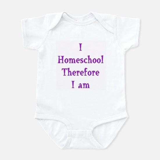 I Homeschool Therefore I Am 5 Infant Bodysuit