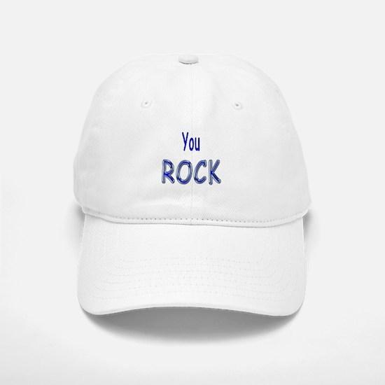 You Rock Baseball Baseball Cap