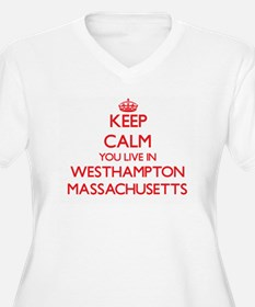 Keep calm you live in Westhampto Plus Size T-Shirt