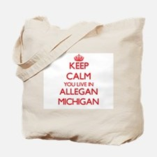 Keep calm you live in Allegan Michigan Tote Bag