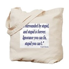 stupid-forever Tote Bag
