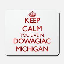 Keep calm you live in Dowagiac Michigan Mousepad