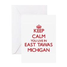 Keep calm you live in East Tawas Mi Greeting Cards