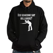 Did Someone Say Billiards Hoodie