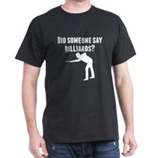 Did Someone Say Billiards T-Shirt