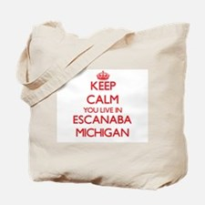 Keep calm you live in Escanaba Michigan Tote Bag