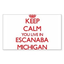 Keep calm you live in Escanaba Michigan Decal