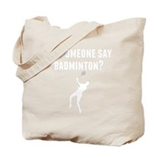 Did Someone Say Badminton Tote Bag