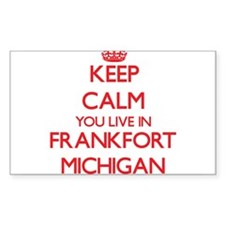 Keep calm you live in Frankfort Michigan Decal