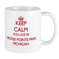 Keep calm you live in Grosse Pointe Park Mich Mugs