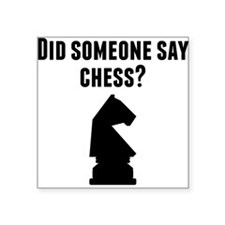 Did Someone Say Chess Sticker