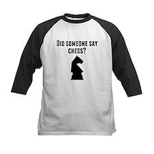 Did Someone Say Chess Baseball Jersey