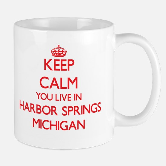 Keep calm you live in Harbor Springs Michigan Mugs